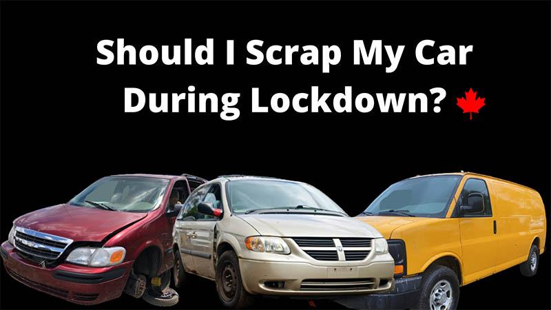 Should I Scrap My Car During Lockdown?